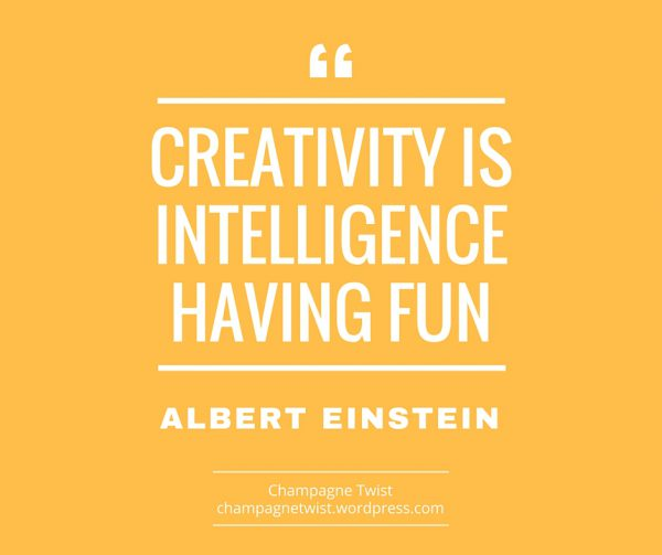 Creativity is intelligence - champagne twist