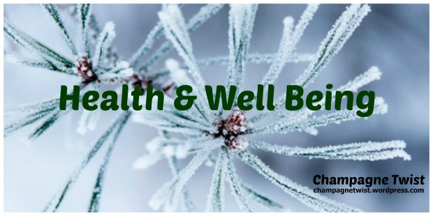January 2017 Health and Wellbeing January 2017 Champagne Twist champagnetwist.wordpresss.com
