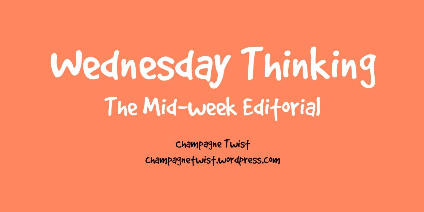 Wednesday Thinking The Mid-week Editorialv