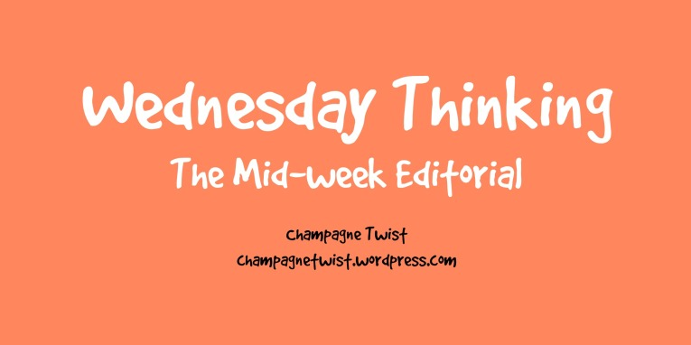 Wednesday Thinking The Mid-week Editorialv