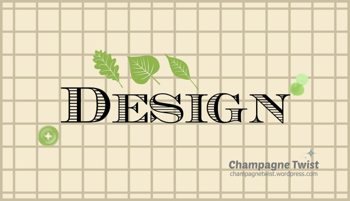 Design Month, February 2017 - Champagne Twist