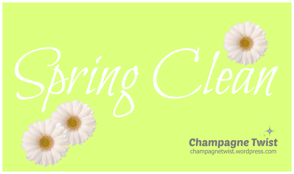 Spring clean theme for March - Champagne Twist