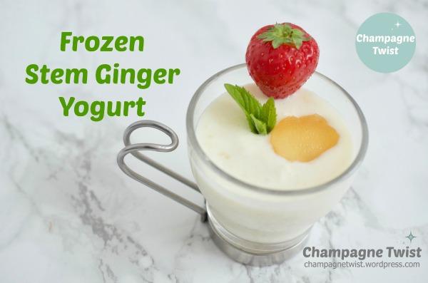 Frozen stem ginger yogurt recipe | champagne twist