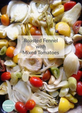 Roasted vegetables garlic, lemons, Fennel Mixed Tomatoes recipe