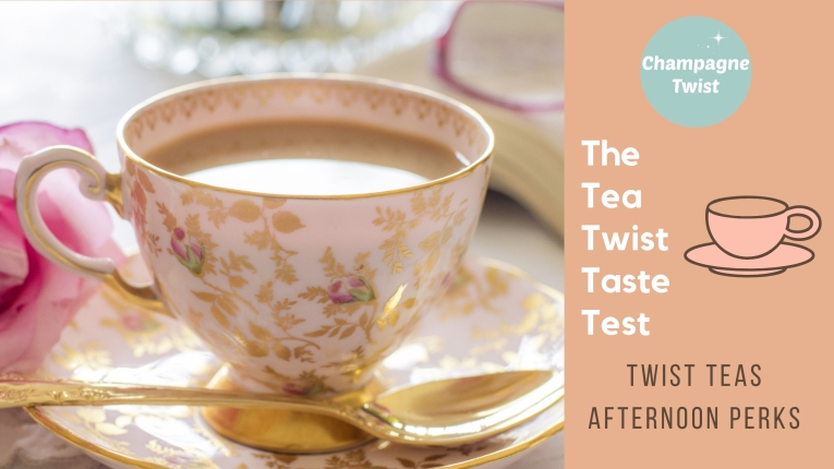 Twist Teas Afternoon Perks - Champagne Twist review