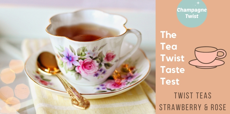 Twist Teas: Strawberry Rose review | Champagne Twist
